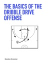 The Basics Of The Dribble Drive Offense