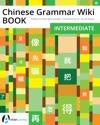 Chinese Grammar Wiki BOOK Intermediate