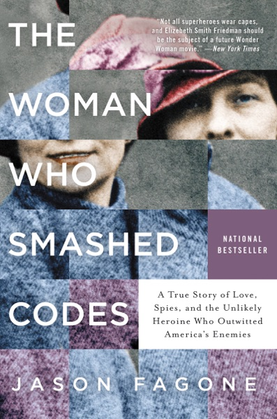 The Woman Who Smashed Codes - Jason Fagone book cover