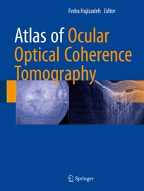 Atlas of Ocular Optical Coherence Tomography - Fedra Hajizadeh