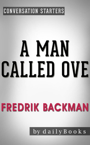 Daily Books - A Man Called Ove: A Novel by Fredrik Backman  Conversation Starters