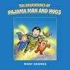 The Adventures Of Pajama Man And Hugs