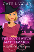 The Goode Witch Matchmaker: Four Paranormal Romances