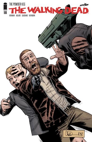 The Walking Dead #186 - Robert Kirkman, Charlie Adlard, Stefano Gaudiano & Cliff Rathburn book cover