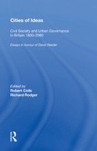 Cities Of Ideas: Civil Society And Urban Governance In Britain 1800�000