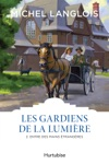 Les Gardiens De La Lumire T2 - Entre Des Mains Trangres