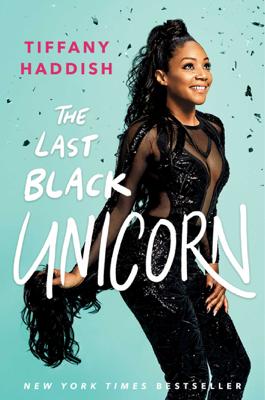 The Last Black Unicorn - Tiffany Haddish book
