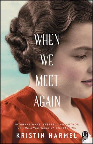 Kristin Harmel - When We Meet Again