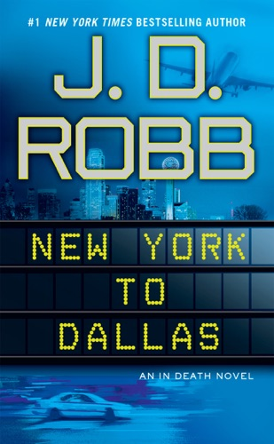 J. D. Robb - New York to Dallas
