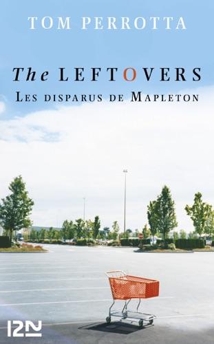 Tom Perrotta - The Leftovers - Les disparus de Mapleton