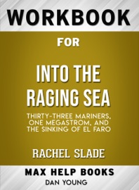 Workbook For Into The Raging Sea Thirty Three Mariners One Megastorm And The Sinking Of El Faro Max Help Books