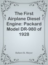 The First Airplane Diesel Engine Packard Model DR-980 Of 1928