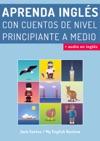 Aprenda Ingls Con Cuentos De Nivel Principiante A Medio