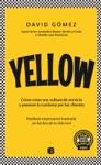 Yellow Cmo Crear Una Cultura De Servicio Y Ponerse La Camiseta Por Los Clientes