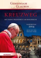 Download and Read Online Kreuzweg mit Papst Franziskus am Kolosseum