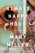 Download and Read Online Always Happy Hour: Stories