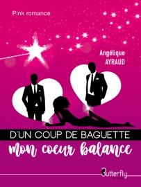 D Un Coup De Baguette Mon Coeur Balance