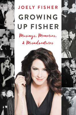 Growing Up Fisher - Joely Fisher book