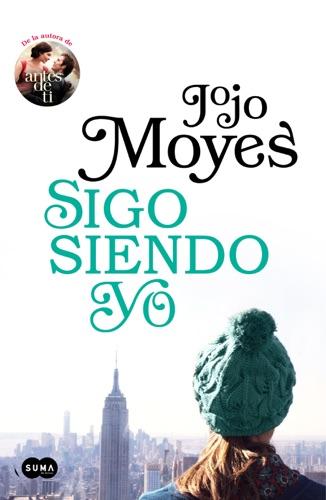 Jojo Moyes - Sigo siendo yo (Antes de ti 3)