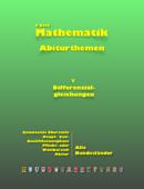 Mathematik Abiturthemen V: Differenzialgleichungen