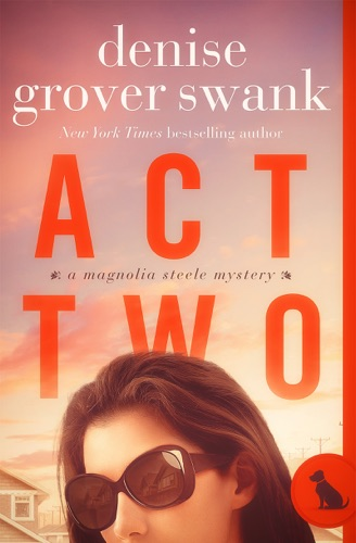 Denise Grover Swank - Act Two