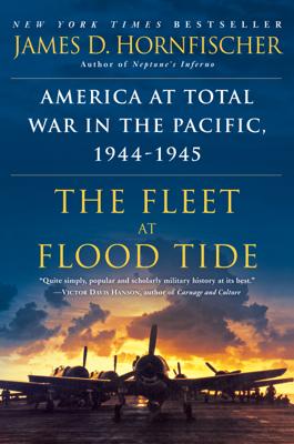 The Fleet at Flood Tide - James D. Hornfischer book