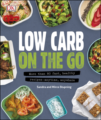 Low Carb On The Go - Sandra Stupning & Mirco Stupning