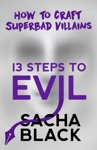 13 Steps To Evil - How To Craft A Superbad Villain