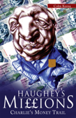 Haughey's Millions – On the Trail of Charlie's Money
