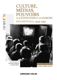 Culture, médias, pouvoirs aux États-Unis et en Europe occidentale, 1945-1991