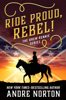 Andre Norton - Ride Proud, Rebel!  artwork