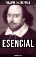 William Shakespeare Esencial: Obras inmortales