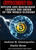 Cryptocurrency era: Bitcoin and Blockchain  change the order of the world economy