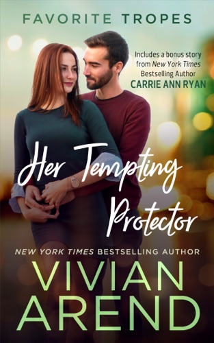 Vivian Arend - Her Tempting Protector: contains Turn It On / Whiskey Secrets