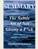 The Subtle Art of Not Giving a F*ck: By Mark Manson