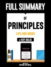Full Summary Of Principles Life And Work  By Ray Dalio Written By Sapiens Editorial