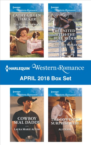 Cathy Gillen Thacker, Laura Marie Altom, Christine Wenger & Ali Olson - Harlequin Western Romance April 2018 Box Set