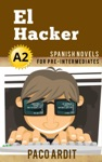 El Hacker - Spanish Readers For Pre Intermediates A2
