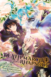 DEATH MARCH TO THE PARALLEL WORLD RHAPSODY, VOL. 4 (MANGA)