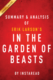 In the Garden of Beasts: by Erik Larson Summary & Analysis book