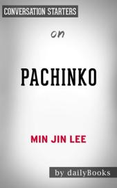 Pachinko: by Min Jin Lee Conversation Starters book