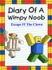 Diary Of A Wimpy Noob: Escape It The Clown