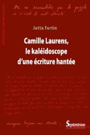 Camille Laurens Le Kal Idoscope D Une Criture Hant E