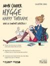 Mon Cahier Hygge Happy Thrapie