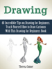 Theresa Conner - Drawing: 48 Incredible Tips on Drawing for Beginners. Teach Yourself How to Draw Cartoons With This Drawing for Beginners Book artwork