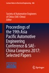 Proceedings Of The 19th Asia Pacific Automotive Engineering Conference  SAE-China Congress 2017 Selected Papers