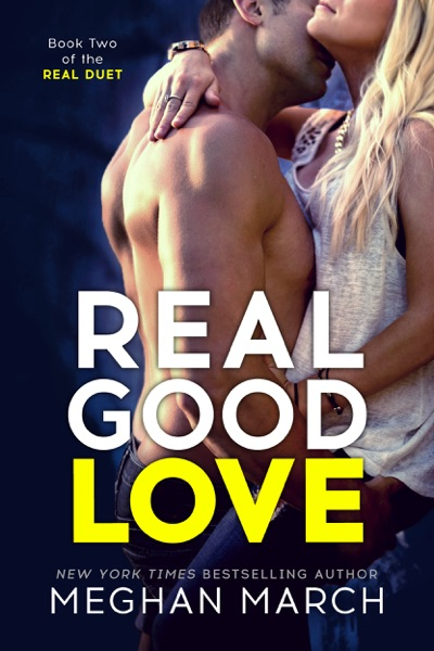 Real Good Love - Meghan March book cover