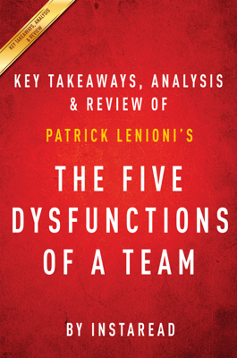 The Five Dysfunctions of a Team - Instaread book
