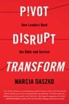 Pivot Disrupt Transform
