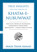 True Insights into the Concept of Khatm-e-Nubuwwat